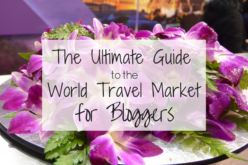 The Ultimate Guide to the World Travel Market for Bloggers