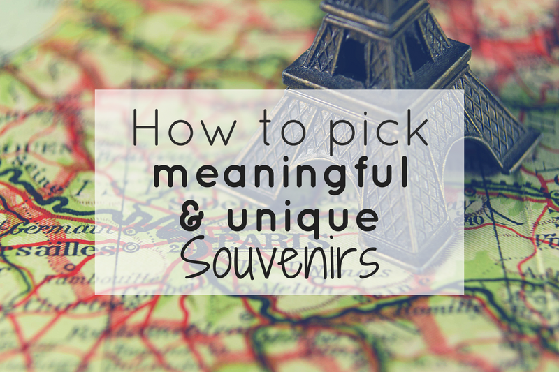 How to pick meaningful and unique souvenirs