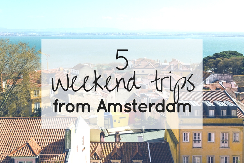 5 Weekend trips from Amsterdam