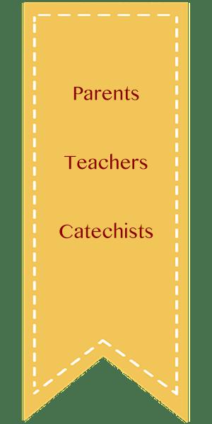 Parents, Teachers, Catechists
