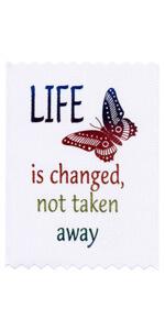 LIFE is changed not taken away