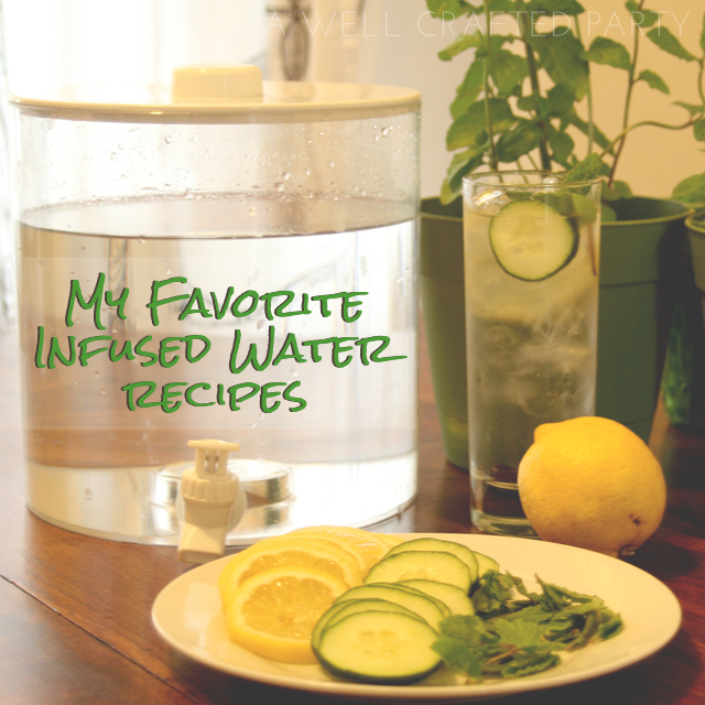 My Favorite Infused Water Recipes