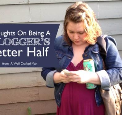 A Blogger's Better Half
