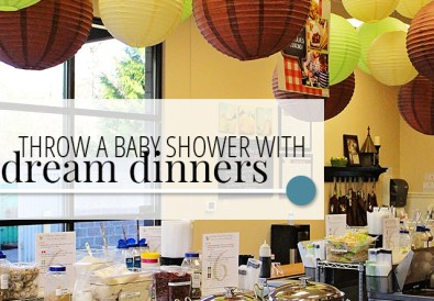 Throw a Baby Shower with Dream Dinners — A Well Crafted Party
