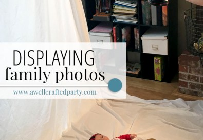 Tips for displaying family photos from A Well Crafted Party