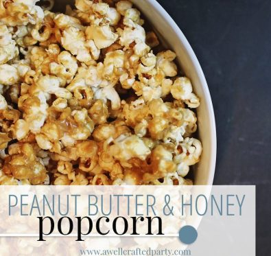 Peanut Butter Honey Popcorn - A Well Crafted Party