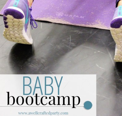 Baby Bootcamp was a way for me to get some self-care time with my son tagging along! | A Well Crafted Party