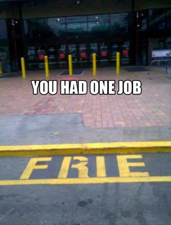 17 Hilarious And Baffling You Had One Job Fail Images
