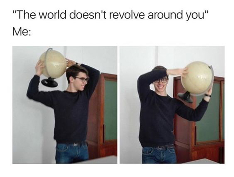 world-revolves-around-me-relationship-struggles-memes