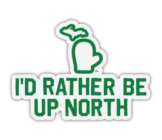 Rather Be Up North Stickers