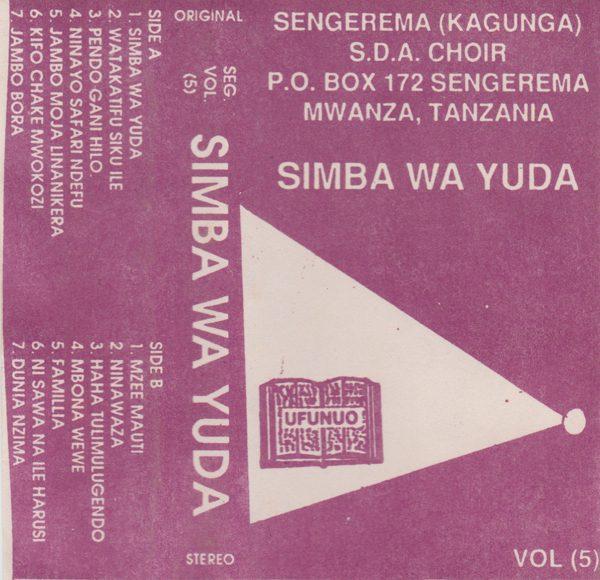 Sengerema (Kagunga) S D A  Choir — Simba Wa Yuda Vol  5