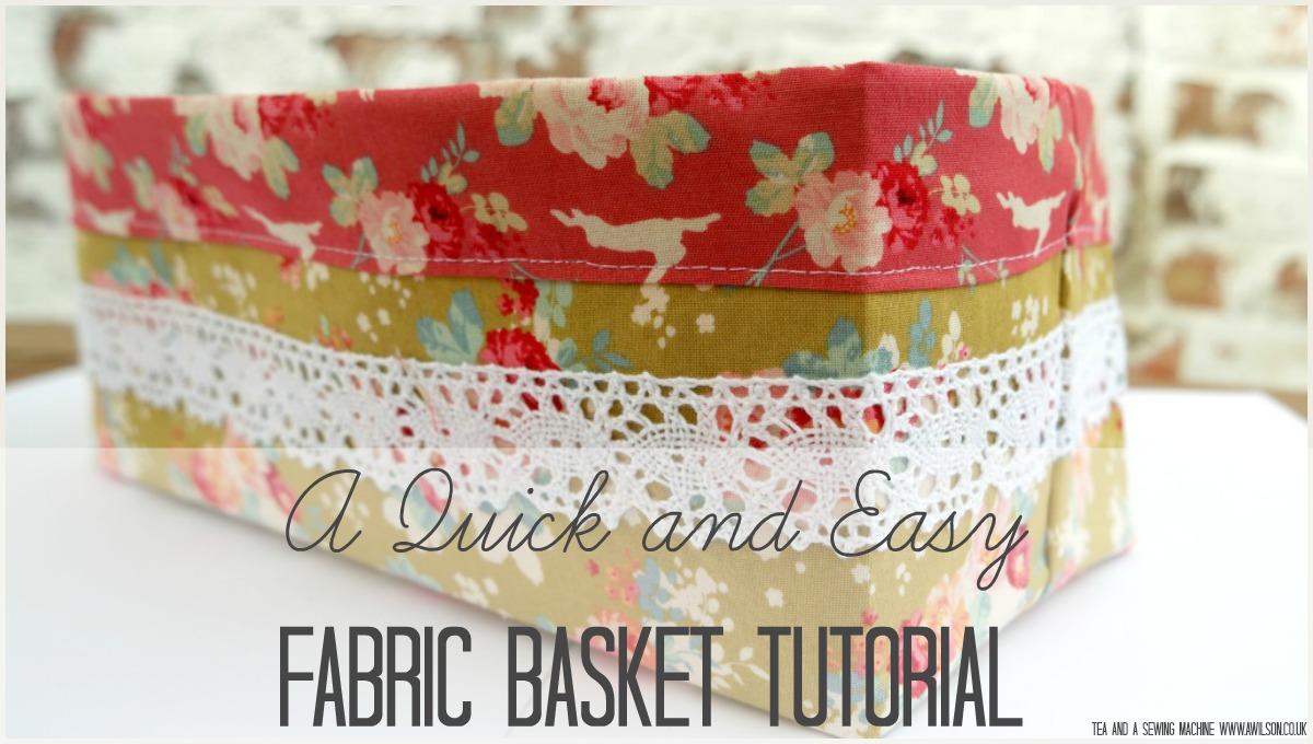 how to make quick easy fabric basket tutorial tilda bloghop
