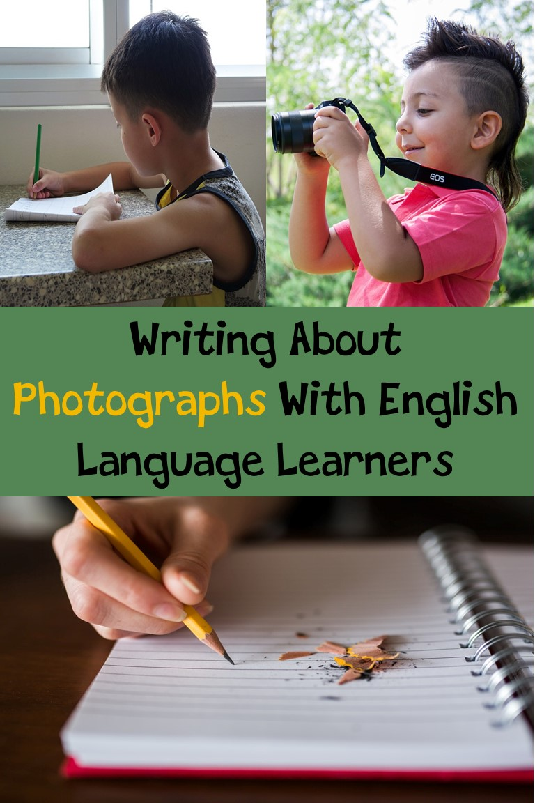 Writing About Photographs With English Language Learners