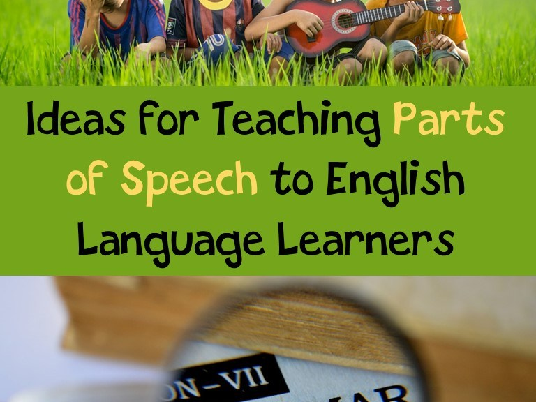 Ideas for Teaching Parts of Speech to English Language Learners