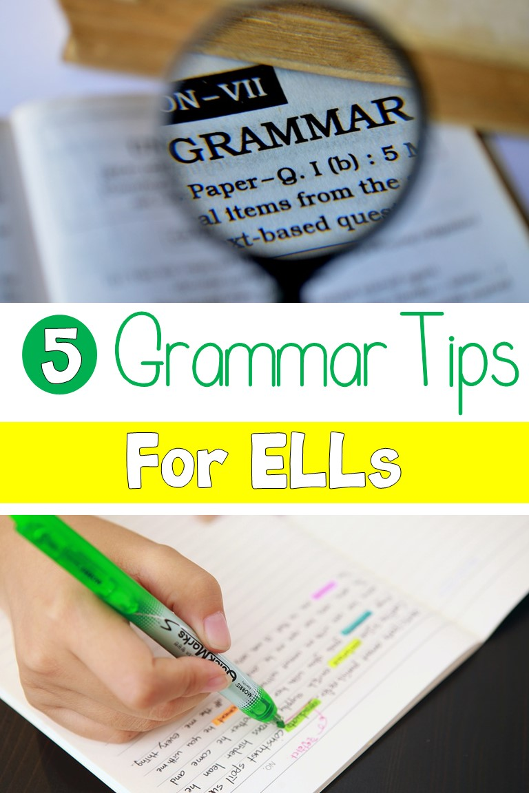5 Tips for Teaching Grammar to ELLs
