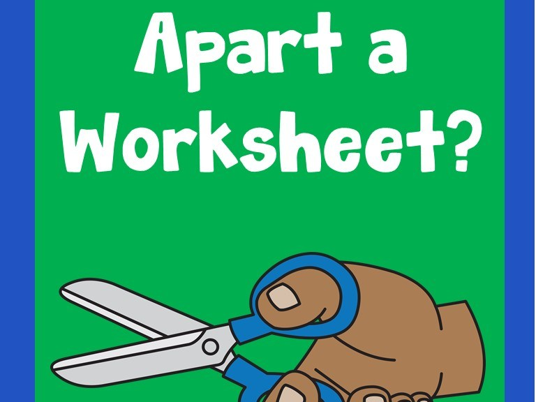 Why Cut Apart a Worksheet?
