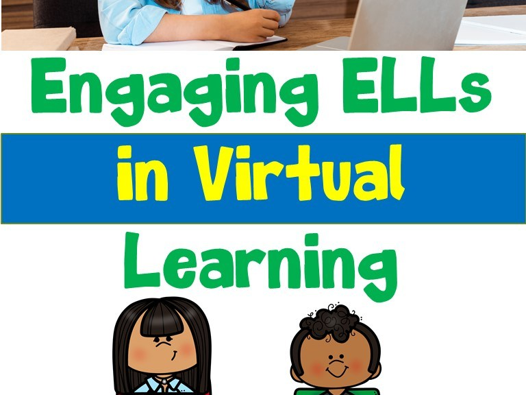 Engaging ELLs in Virtual Learning