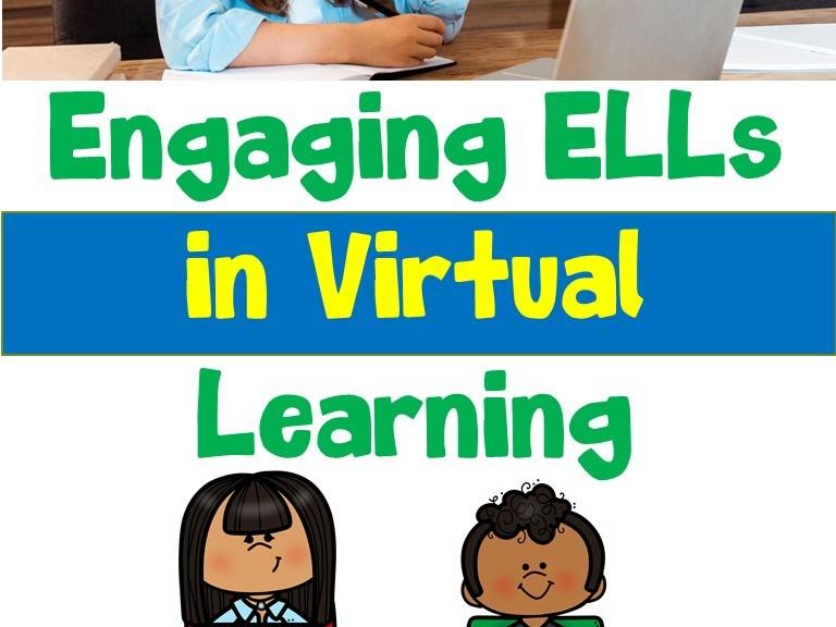 Engaging ELLs in Virtual Learning
