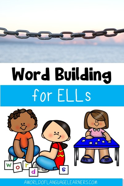 Word Building for ELLs