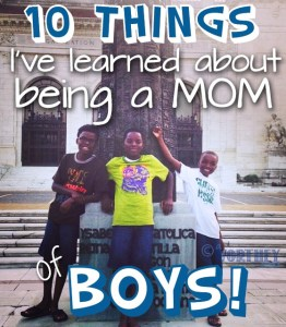 10 things I learned about being a Mom of boys