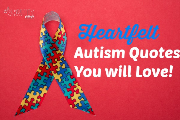 Heartfelt Autism Quotes That You Will Love This Worthey Life
