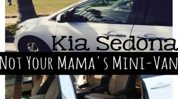 "If you're tired of the same old van, then the Kia Sedona will make you rethink what you think about ""mini-van moms"" - Kia Sedona Not Your Mama's Mini-Van FB"