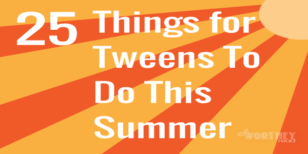 25 Things for Tweens To Do This Summer