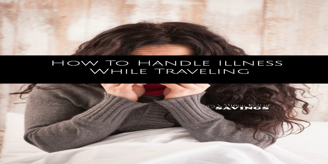 It's unfortunate when/if it happens, but people do get sick while traveling. If this happens to you, here's a few tips on How To Handle Illness While Traveling