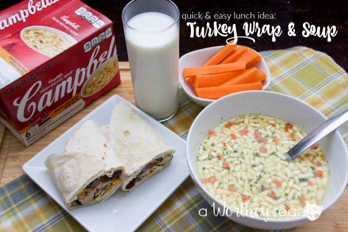Quick & Easy Lunch Idea: Turkey Wrap & Soup
