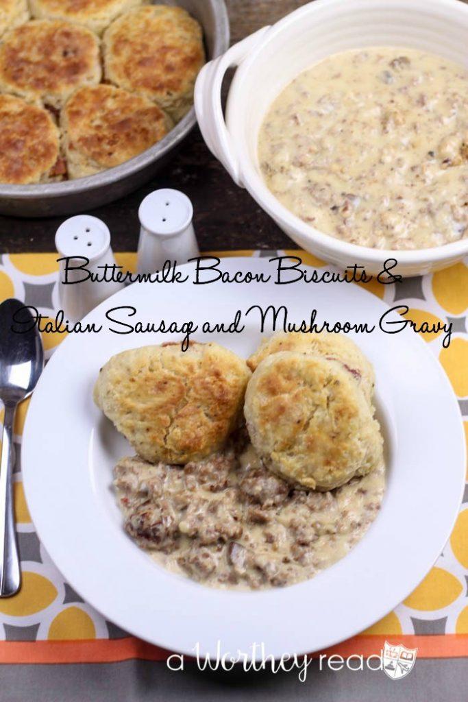Best Breakfast idea- Buttermilk Bacon Biscuits & Italian Sausage and Mushroom Gravy