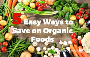 5 Ways to Save on Organic Foods