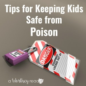 Tips for Keeping Kids Safe from Poison