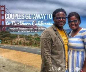 Couples Getaway To Northern California {and how to save time with Google Express}