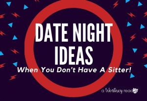 Date Night Ideas For When You Have No Sitter