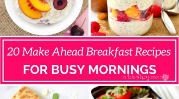 20 Make Ahead Breakfast Recipes for Busy Mornings