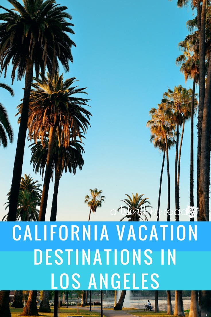 California Vacation destinations in Los Angeles are more than just seeing celebrities and the Hollywood sign. Check out our great favorite venues and tips!