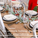 In this post, I'm sharing tips and tricks on holiday entertainment as well as the essentials you need to have before your holiday guests arrive. This is the ultimate holiday guide you need to use to help you get ready for this upcoming holiday season.