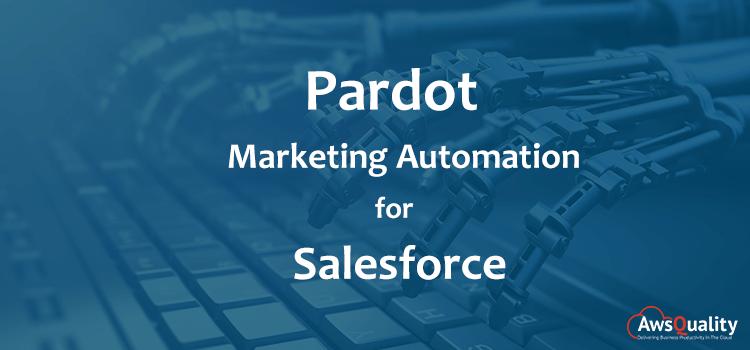 How Pardot Marketing Automation for Salesforce Optimizes ROI?
