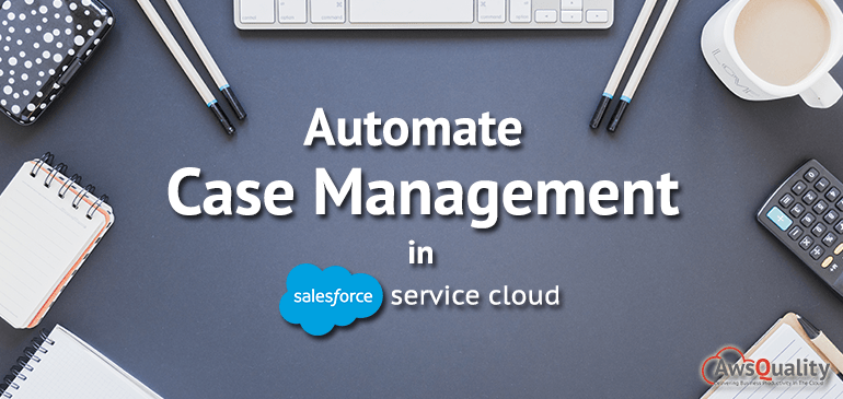 Automate Case Management in Salesforce Service Cloud