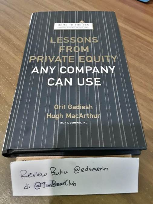 Lessons from Private Equity Any Company Can Use By Orit Gadiesh & Hugh MacArthur