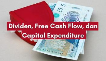 Dividen, Free Cash Flow, dan Capital Expenditure