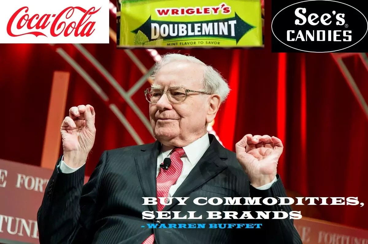 Warren Buffett : Buy Commodities Sell Brands
