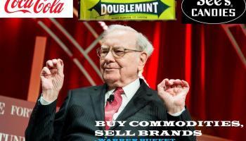 Warren Buffett : Buy Commodities Sell Brands
