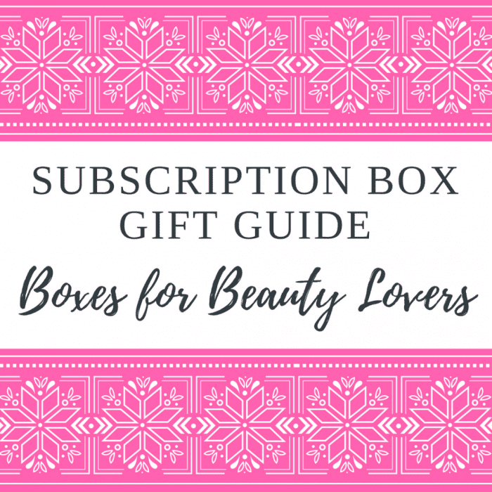 Subscription Box Gift Guide 2016 – Boxes for Beauty Lovers