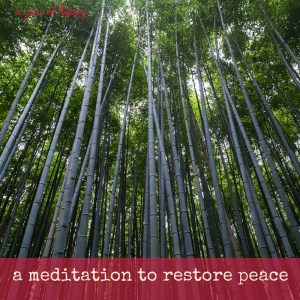 A Meditation to Restore Peace