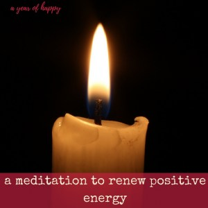 A Meditation to Renew Positive Energy