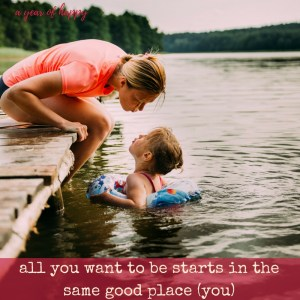 All You Want to Be as a Mom Starts in the Same Good Place (You)