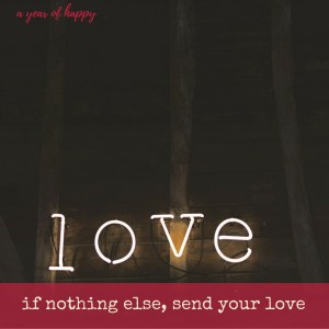 If You Can Do Nothing Else, Send Your Love