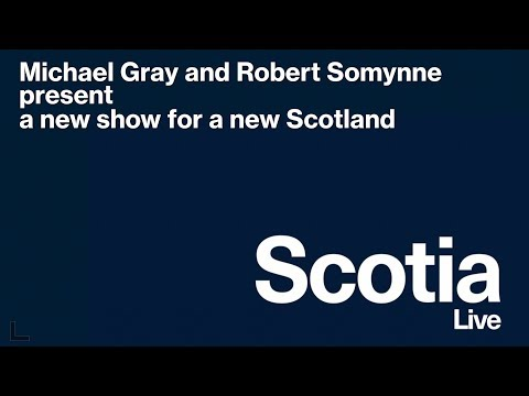 SCOTIA with Michael Gray and Robert Somynne