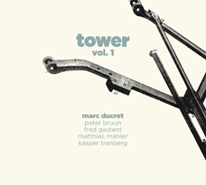 Marc Ducret - Tower, vol.1